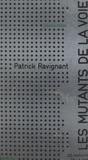 Patrick Ravignant et Jacques Bergier - Les mutants de la voie.
