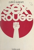 Patrick Ravignant - Sex-rouge.