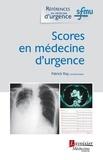 Patrick Ray - Scores en médecine d'urgence.