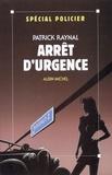Patrick Raynal - Arrêt d'urgence.