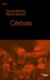 Patrick Raynal et Gérard Filoche - Cerium - Extrait.