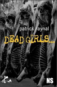 Patrick Raynal - Dead girls.