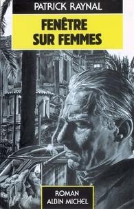 Patrick Raynal - Fenêtre sur femmes.