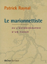 Patrick Raynal - Le marionnettiste.