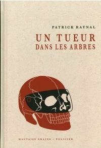 Patrick Raynal - Un tueur dans les arbres.