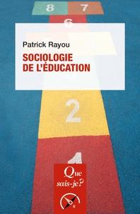 Patrick Rayou - Sociologie de l'éducation.