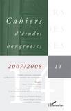 Patrick Renaud et Traian Sandu - Cahiers d'études hongroises N° 14/2007-2008 : Temps, espaces, langages - la Hongrie à la croisée des disciplines - Tome 1.