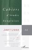 Patrick Renaud et Miklos Hadas - Cahiers d'études hongroises N° 14/2007-2008 : Temps, espaces, langages - la Hongrie à la croisée des disciplines - Tome 2.