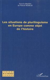 Patrick Renaud - Les situations de plurilinguisme en Europe comme objet de l'histoire.