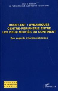 Patrick Renaud et Judit Maar - Ouest-Est : dynamiques centre-périphérie entre les deux moitiés du continent - Des regards interdisciplinaires.