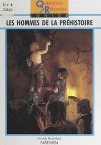 Patrick Restellini et  Collectif - Les hommes de la préhistoire.