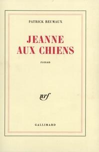 Patrick Reumaux - Jeanne aux chiens.