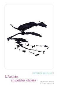 Patrick Reumaux et Noël Tuot - L' Artiste en petites choses.
