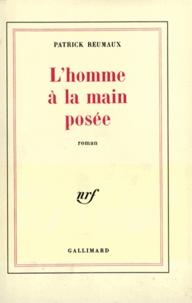 Patrick Reumaux - L'homme à la main posée.