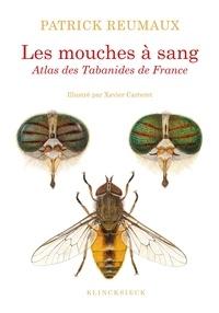 Patrick Reumaux - Les mouches à sang - Atlas des tabanides de France (genres Therioplectes, Hybomitra, Atylotus, Tabanus, Glaucops, Dasyrhamphis.