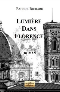 Patrick Richard - Lumière dans Florence.