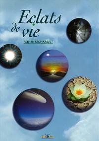 Patrick Richardet - Eclats de vie.