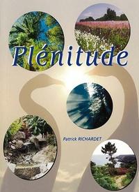 Patrick Richardet - Plénitude.