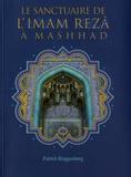 Patrick Ringgenberg - Le sanctuaire de L'Imam Rezâ à Mashhad.