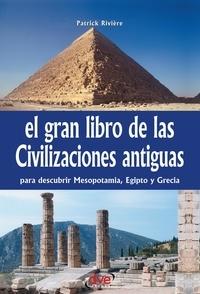 Patrick Rivière - El gran libro de las civilizaciones antiguas.