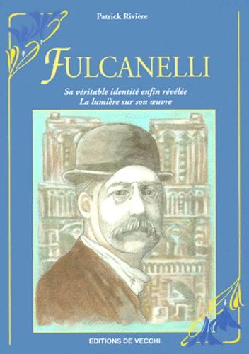 Patrick Rivière - Fulcanelli.
