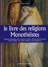Patrick Rivière - Le livre des religions Monothéistes.