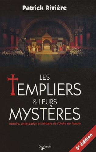 Patrick Rivière - Les Templiers et leurs mystères.