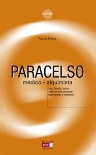 Patrick Rivière - Paracelso, médico-alquimista.