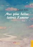 Patrick Robin - Mes plus belles lettres d'amour - Tome 2.