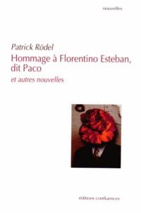 Patrick Rödel - Hommage à Florentino Esteban, dit Paco et autres nouvelles.