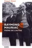 Patrick Rödel - Raymond Mauriac, frère de l'autre.