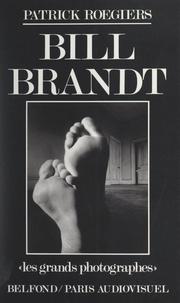 Patrick Roegiers et Jean-Luc Monterosso - Bill Brandt - Essai.