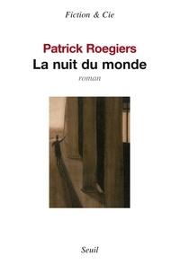Patrick Roegiers - La nuit du monde.