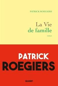 Patrick Roegiers - La vie de famille.