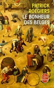 Patrick Roegiers - Le bonheur des belges.