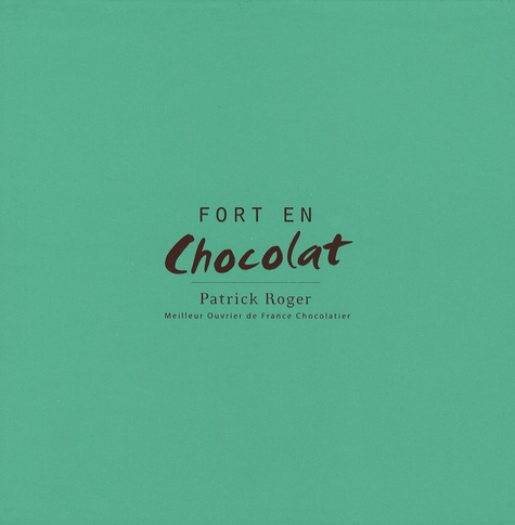 Patrick Roger et Philippe Toinard - Fort en Chocolat.