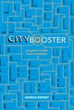 Patrick Ropert - City booster - Les gares à l'aube d'une révolution ?.