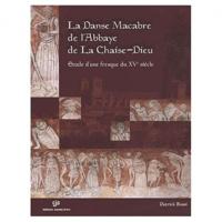 Patrick Rossi - La danse macabre de l'Abbaye de la Chaise-Dieu - Etude d'une fresque du XVe siècle. 1 CD audio