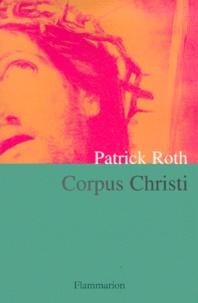 Patrick Roth - Corpus Christi.