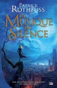 Patrick Rothfuss - La musique du silence.