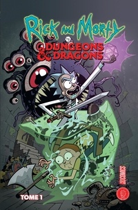 Patrick Rothfuss et Jim Zub - Rick & Morty vs. Donjons & Dragons.