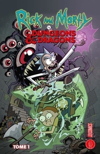 Patrick Rothfuss et Jim Zub - Rick & Morty vs. Dungeons & Dragons Tome 1 : .