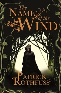 Patrick Rothfuss - The Name of the Wind.