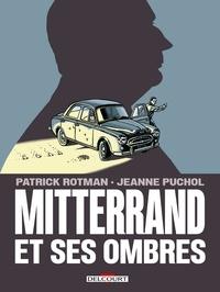 Patrick Rotman - Mitterrand et ses ombres.