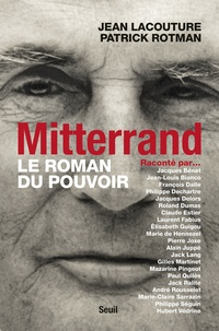 Patrick Rotman et Jean Lacouture - Mitterrand. - Le roman du pouvoir.