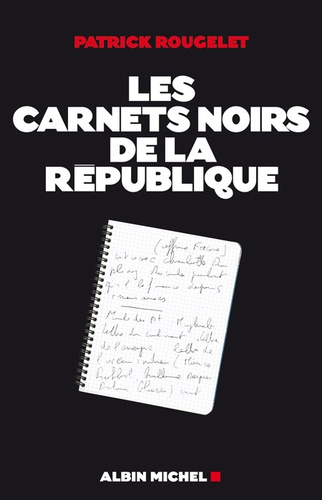 Les carnets noirs de la République