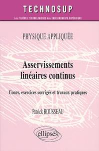 Physique appliquée, Avertissements linéaires continus- Cours, exercices corrigés et travaux pratiques - Patrick Rousseau pdf epub