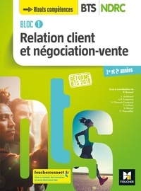 Patrick Roussel et Laurent Audouard - Bloc 1 Relation client et négociation-vente - BTS NDRC 1&2 - Éd 2018 - Manuel PDF.