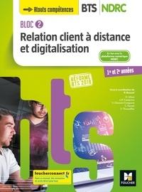 Patrick Roussel et Mohammed Alioui - Bloc 2 Relation client à distance et digitalisation - BTS NDRC 1&2 - Éd 2018 - Manuel PDF.