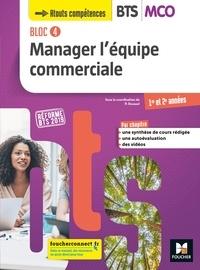 Patrick Roussel et Jonathan Monarca - BLOC 4 Manager l'équipe commerciale BTS MCO 1&2 - Éd.2019 Manuel PDF.
